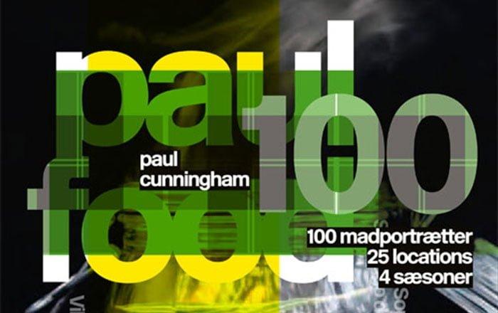 Paul Food 100 - Kogebog fra Paul Cunningham 6